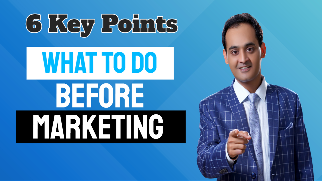 What to do before Marketing?